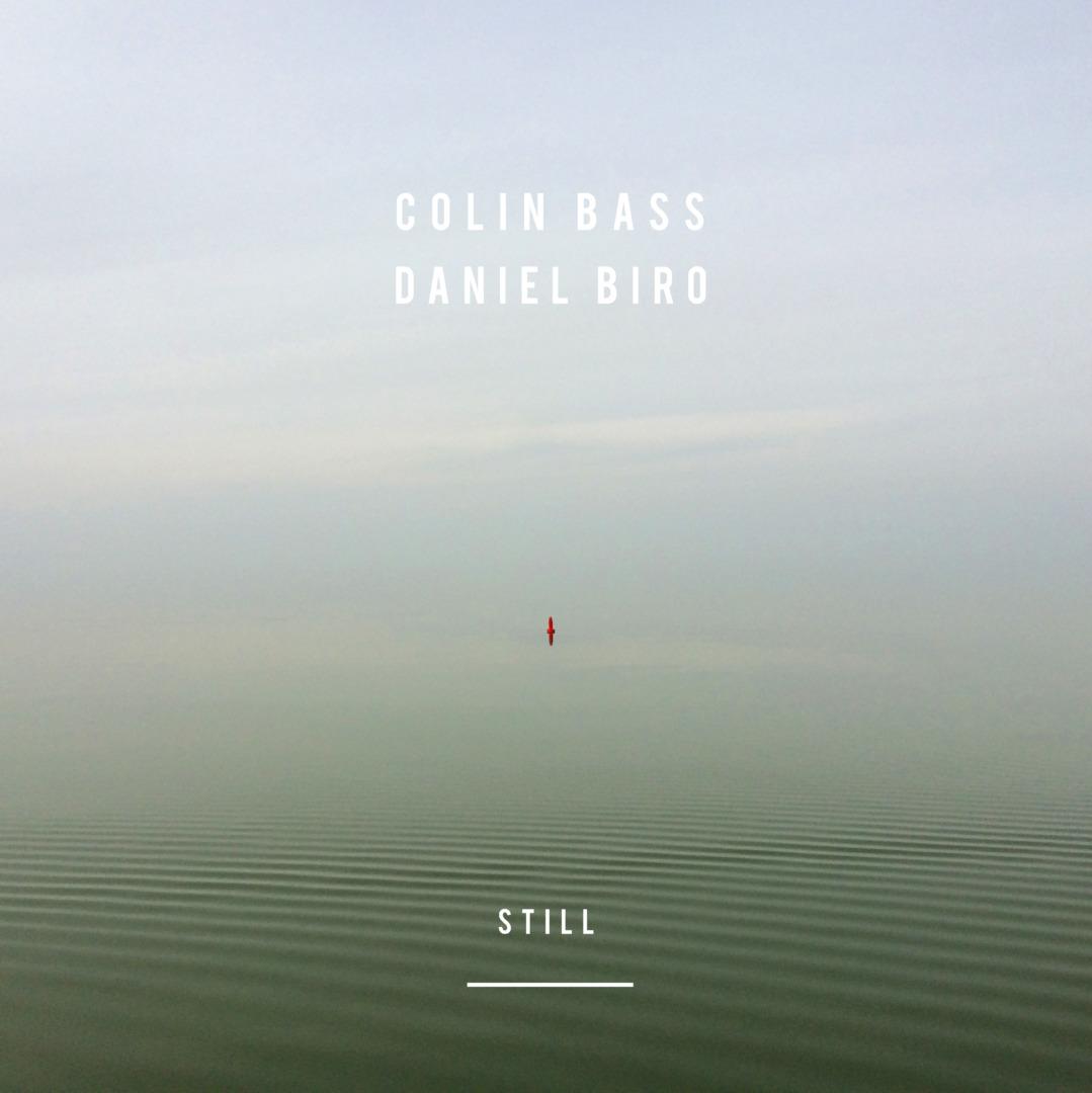 Colin Bass & Daniel Biro - Still (Sargasso, 26.6.20)