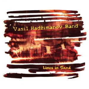 Vasil Hadžimanov Band - Lines in Sand (Moonjune, 18.1.19)