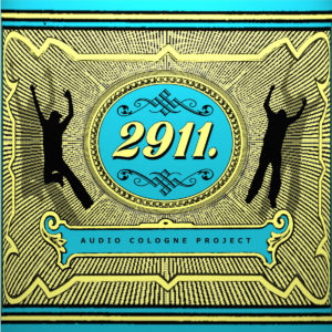 Audio Cologne Project – 2911. (unsigned, 2013)