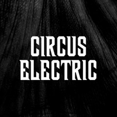 Circus Electric - Circus Electric (Noisolution, 21.8.20)