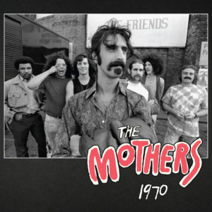 Frank Zappa - The Mothers 1970 (2020)