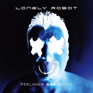 Lonely Robot - Feelings Are Good (IOM/Sony, 17.7.20)