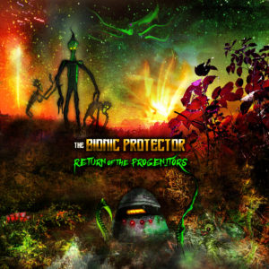 The Bionic Protector – Return Of The Progenitors (unsigned, 19.6.20)