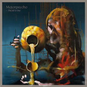 Motorpsycho - The All Is One (Stickman/Soulfood, 2020)