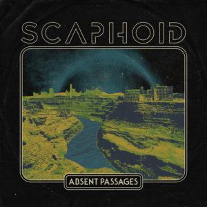 Scaphoid - Absent Passages (Shunu, 9.10.20)