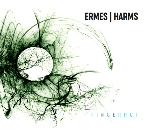 Ermes/Harms - Fingerhut (Sireena Records/ Broken Silence, 2020)