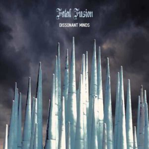 Fatal Fusion – Dissonant Mind (10.7.20)