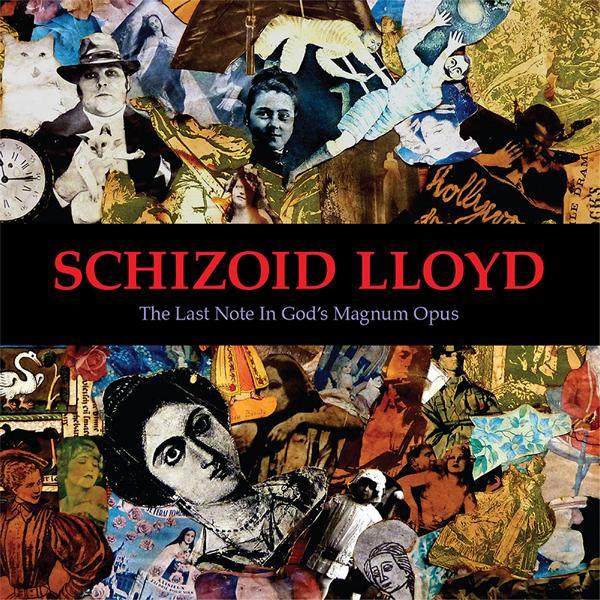 Schizoid Lloyd – The Last Note In God's Magnum Opus (BloodMusic/JFK, 4.11.14)