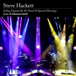 Steve Hackett - Selling England By The Pound & Spectral Mornings - Live At Hammersmith (IOM/Sony, 25.9.20)