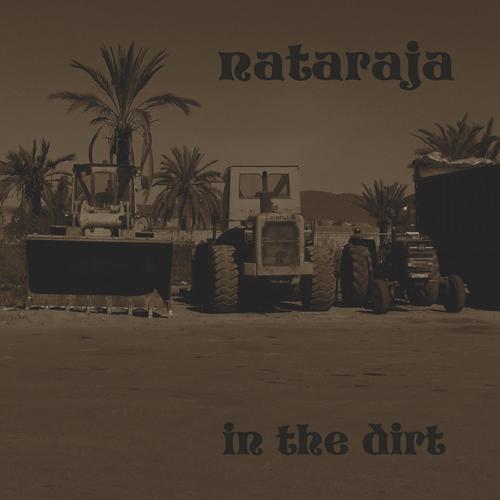 Nataraja - In The Dirt