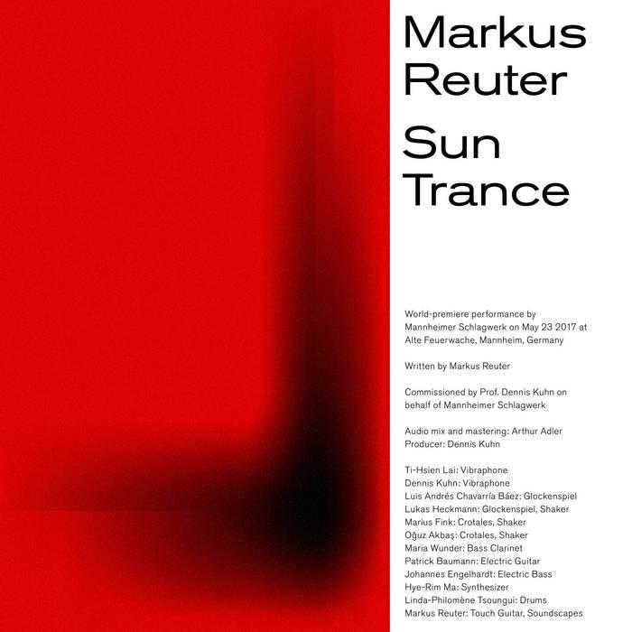 Markus Reuter - Sun Trance (Moonjune Records, 7.8.20)