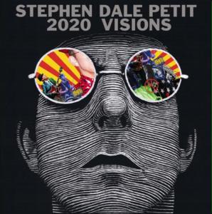 Stephen Dale Petit - 2020 Visions (333/Bertus, 9.10.20)