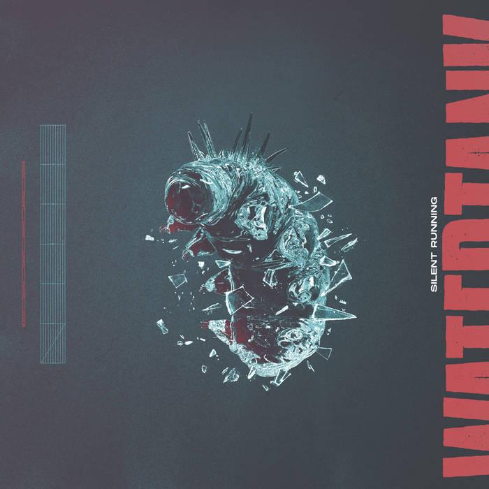 Watertank - Silent Running (Atypeek Music,To 4.9.20)