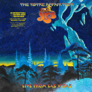 Yes – The Royal Affair Tour: Live From Las Vegas (BMG/Warner, 30.10.20)