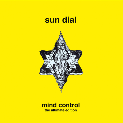 Sun Dial - Mind Control – The Ultimate Edition