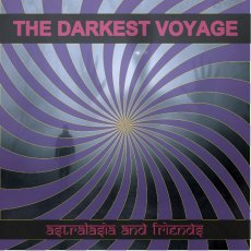 Astralasia And Friends - The Darkest Voyage (Fruits de Mer Records/Just For Kicks, 27.11.20)