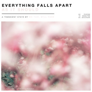 We Too Will Fade – Everything Falls Apart As It Should (Midsummer Records/Cargo Records, 04.12.20)