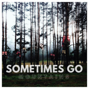 Sometimes Go – Mountains (Midsummer, 20.11. digital / 12.02.21 Vinyl/CD)