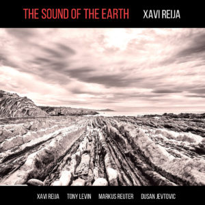 Xavi Reija - The Sound Of The Earth (Moonjune, 1.9.18)