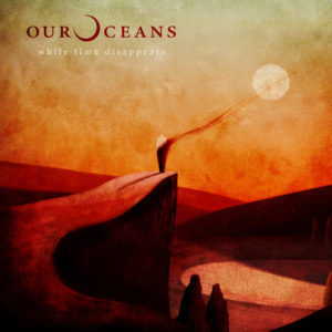 Our Oceans – While Time Disappears (LongBranch, 27.11.20)
