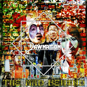 Dawnation - The Mad Behind (unsigned, 13.11.20)