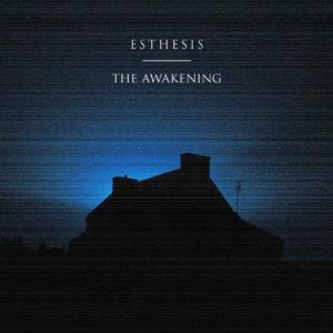 Esthesis – The Awakening (unsigned, 14.11.20)