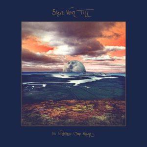 Steve Von Till - No Wilderness Deep Enough (Neurot, 7.8.20)