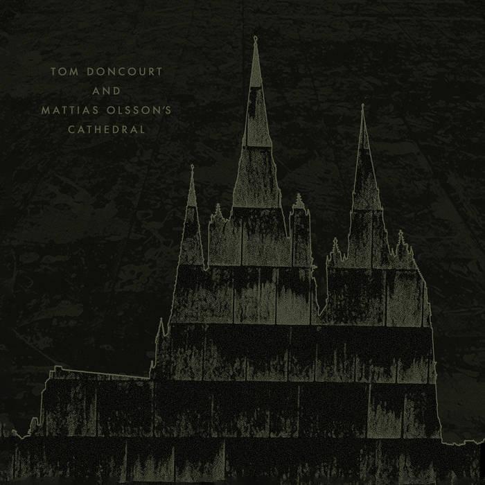 Tom Doncourt & Mattias Olsson's Cathedral (Roth Händle Recordings, 11.12.20)