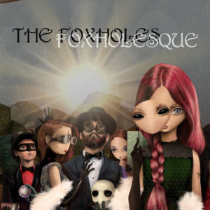 The Foxholes - Foxholesque (unsigned, 2.9.20)