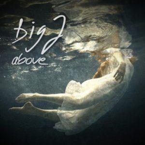 Big J– Above(Electric Bush Project, 14.12.20
