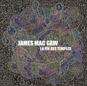 James Mac Gaw - La Fin Des Temples (Soleil Zeuhl, 10.12.20)