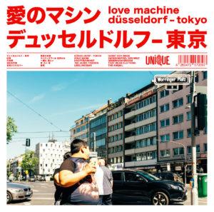Love Machine - Düsseldorf - Tokyo (Unique, 26.2.21)
