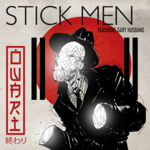 Stick Men featuring Gary Husband- Owari (Moonjune/Cargo, 1.12.20)