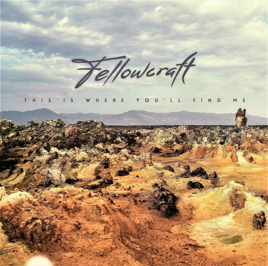Fellowcraft - This Is Where You'll Find Me (Eigenproduktion, 2021)
