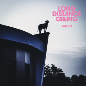 Long Distance Calling – Ghost (independent, 26.2.21)
