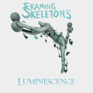 Framing Skeletons - Luminescence (unsigned, 26.2.21)