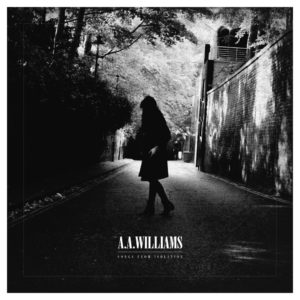 A.A. Williams – Songs From Isolation (Bella Union/[PIAS], 19.03.21)