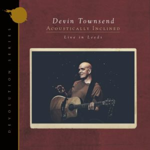 Devin Townsend - Devolution Series #1 - Acoustically Inclined, Live in Leeds (IOM/Sony, 19.3.21)