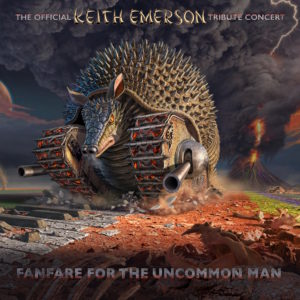 Fanfare For The Uncommon Man - The Official Keith Emerson Tribute Concert (CherryRed/RoughTrade, 19.3.21)