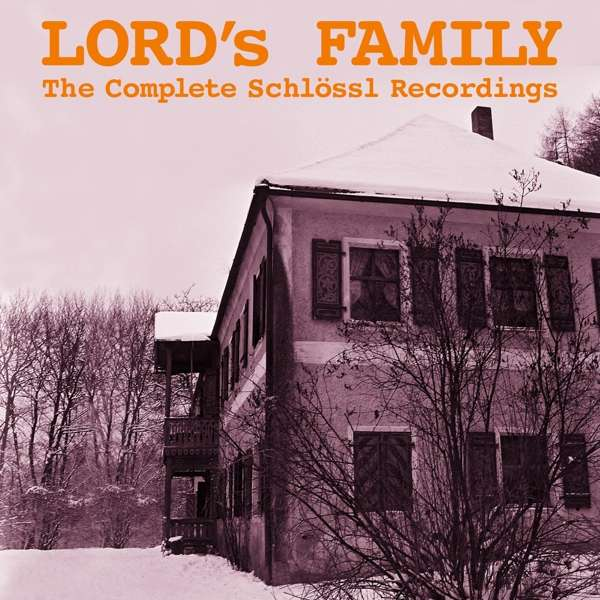 Lord's Family - The Complete Schlössl Recordings (Sireena Records/ Brokensilence, 2021)