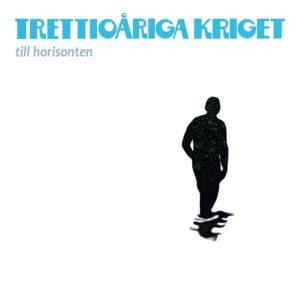 Trettioåriga Kriget - Till Horisonten (unsigned, 26.3.21)