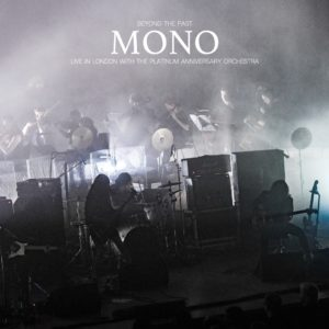 Mono – Beyond The Past • Live In London With The Platinum Anniversary Orchestra (Pelagic Records, 19.03.21)