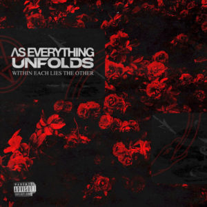 As Everything Unfolds – Within Each Lies The Other (Long Branch Records/SPV, 26.03.21)