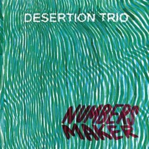 Desertion Trio - Numbers Maker (Cuneiform, 22.4.21)