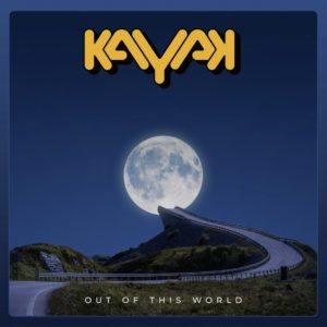 Kayak - Out Of This World (IOM/Sony, 7.5.21)