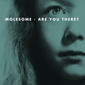 Molesome – Are You There? (RothHänlde/JustforKicks, 5.3.21)