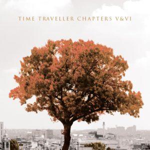 Time Traveller - Chapters V & VI (PresenceRecords/RunningMoose, 9.4.21)