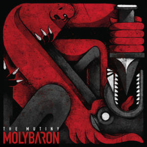 Molybaron – The Mutiny (Editions Hurlantes/Seaoson Of Mist, 21.05.21)