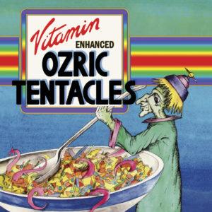 Ozric Tentacles - Vitamin Enhanced (Kscope/Edel, 30.04.21)