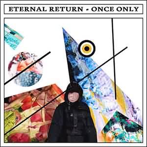 Eternal Return - Once Only (NEWdOG, 23.02.21)